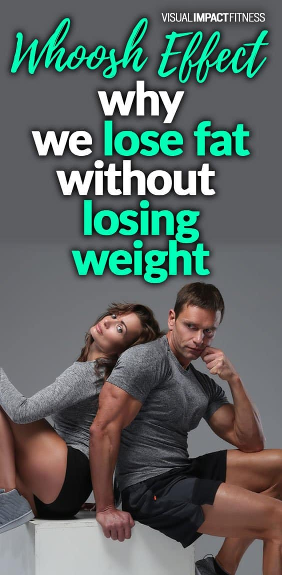 The Whoosh Effect – Losing Fat Before Losing Weight