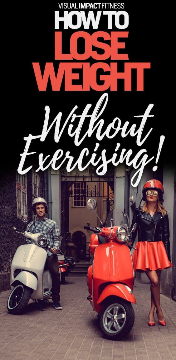 How to Lose Weight Without Exercise or Working Out?
