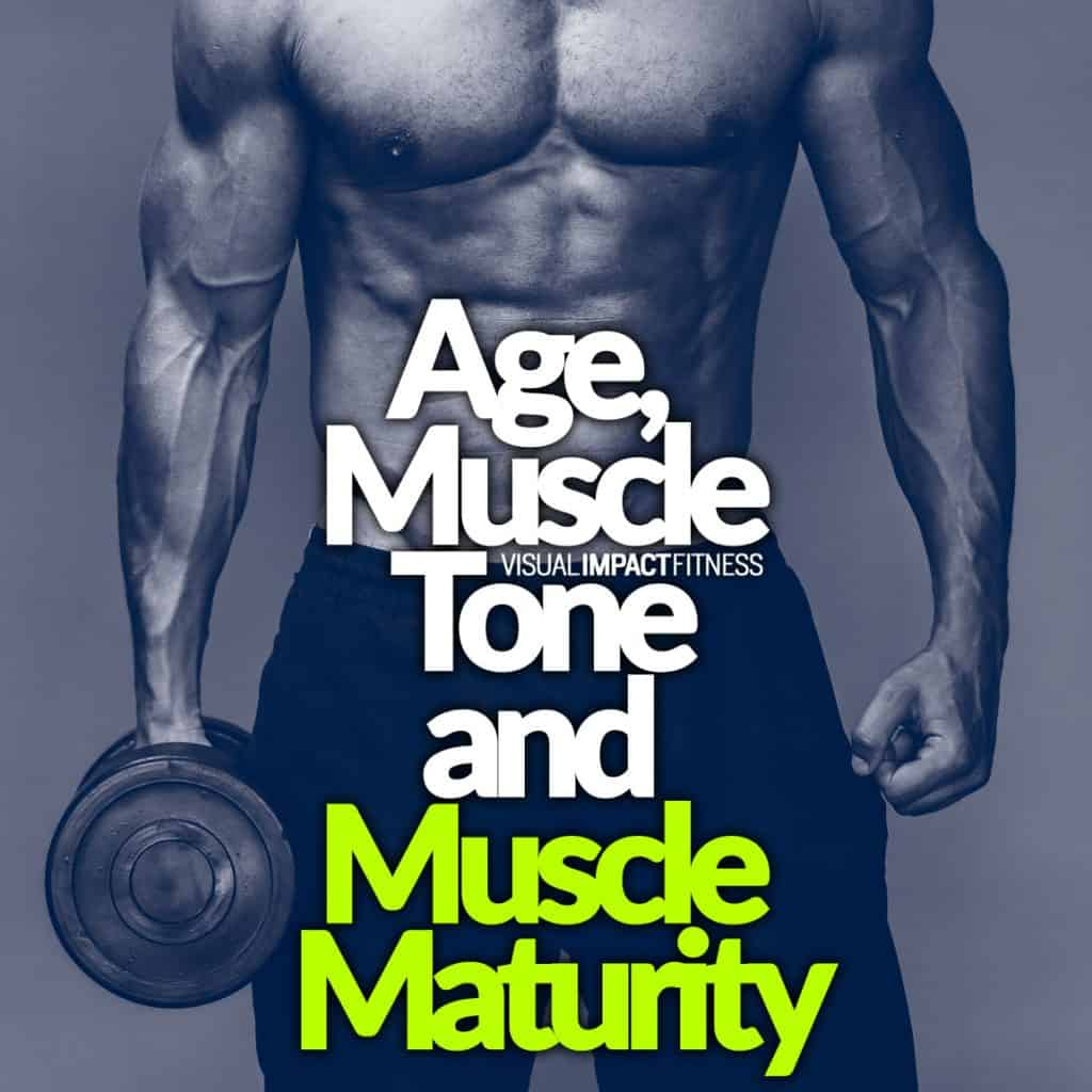 Age Muscle Tone and Muscle Maturity