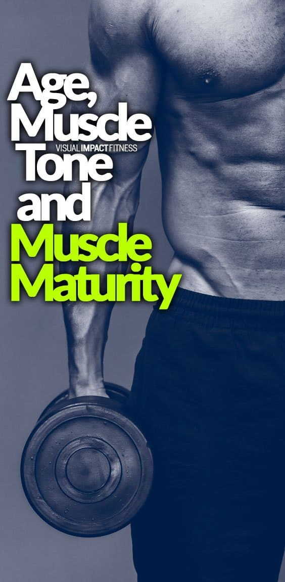 Age, Muscle Tone, and Muscle Maturity