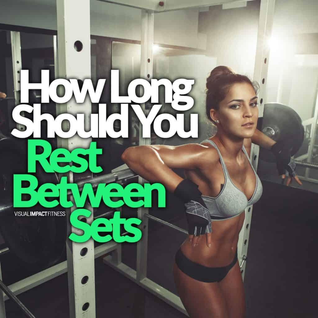 How Long Should You Rest Between Sets