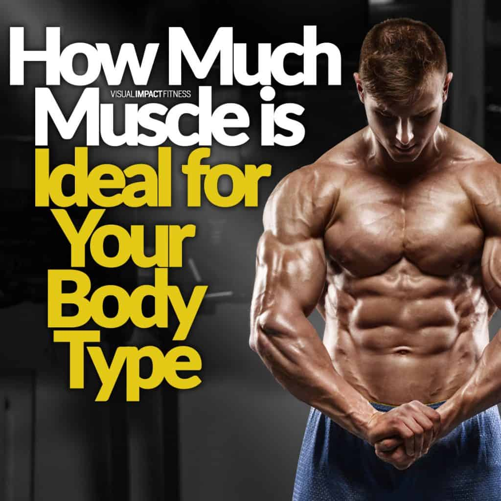 How Much Muscle is Ideal for Your Body Type