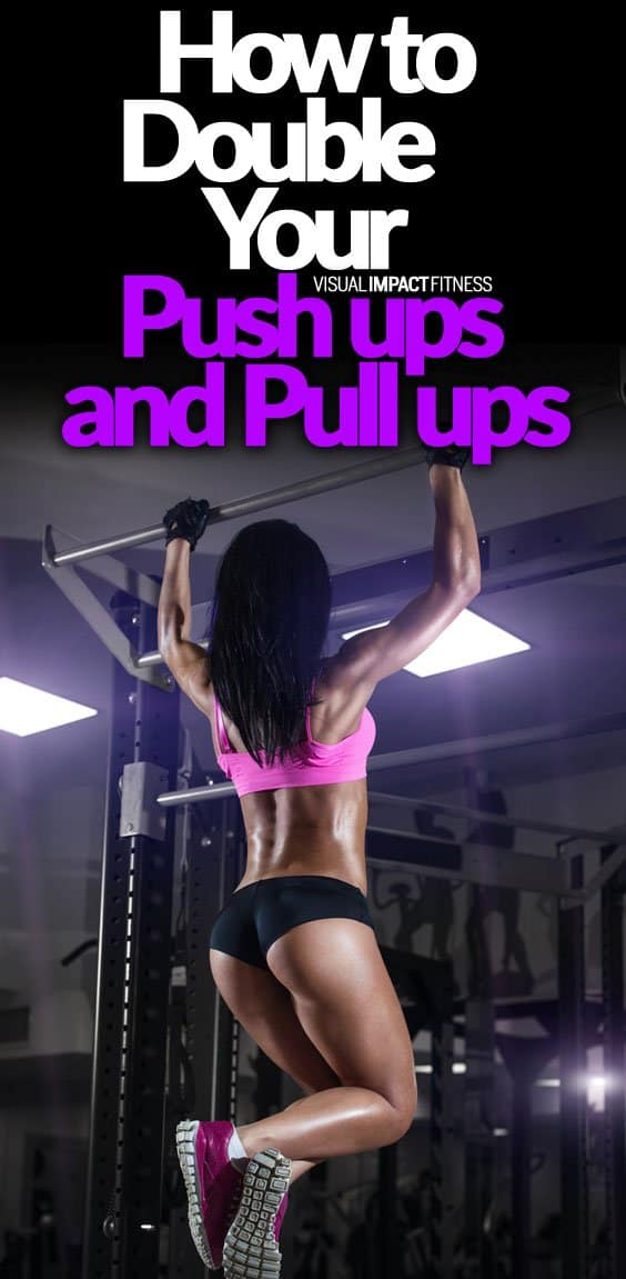 How to Double Your Pull-Ups and Push-Ups