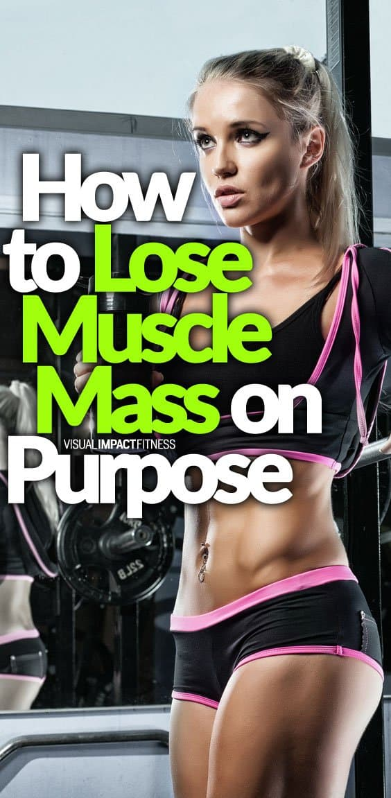 How to Lose Muscle Mass on Purpose?