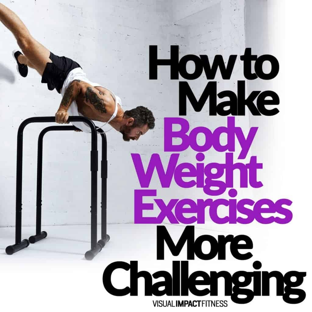 How to Make Body Weight Exercises More Challenging