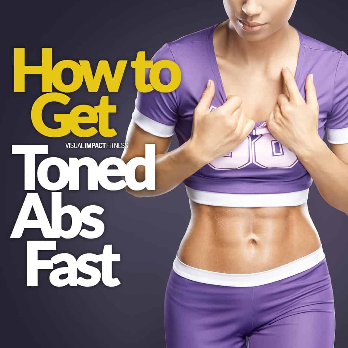 How to Get Toned Abs Fast