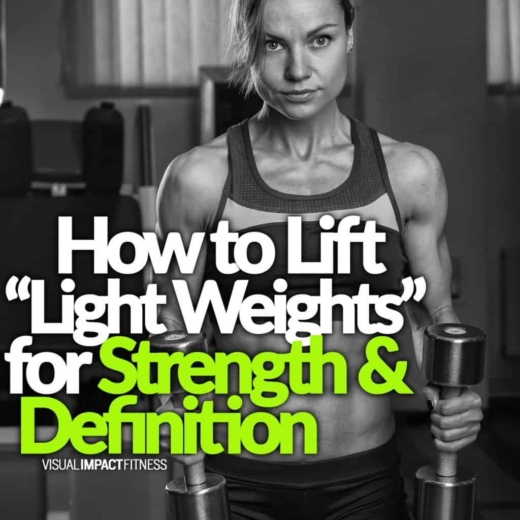 Lifting With Light Weights to Gain Strength & Definition