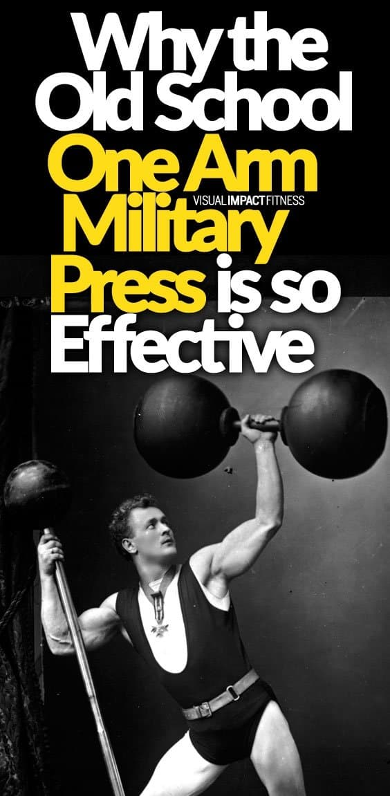 Why the Old School One Arm Military Press is so Effective