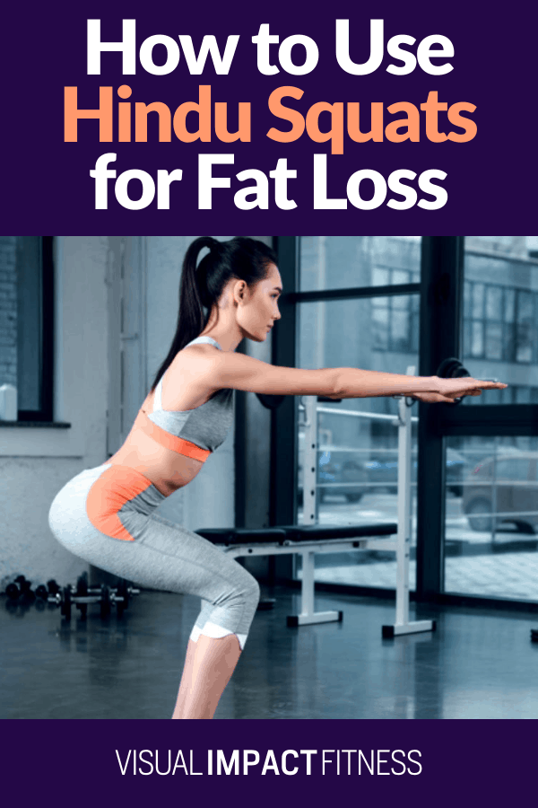 How to Use Hindu Squats for Fat Loss