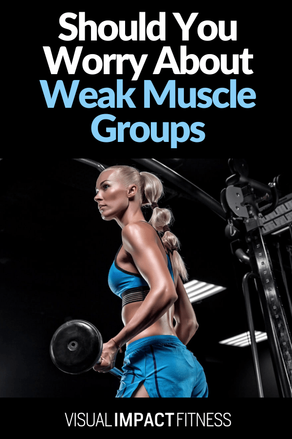 Should You Worry About Weak Muscle Groups