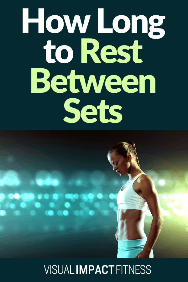 How Long To Rest Between Sets Muscle Mass Vs Definition