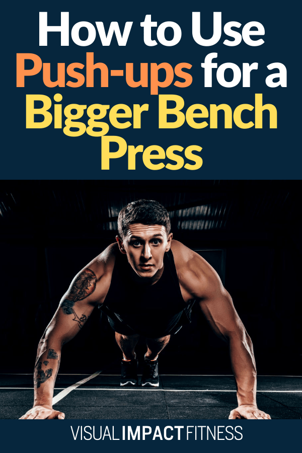How to Use Push-ups for a Bigger Bench Press