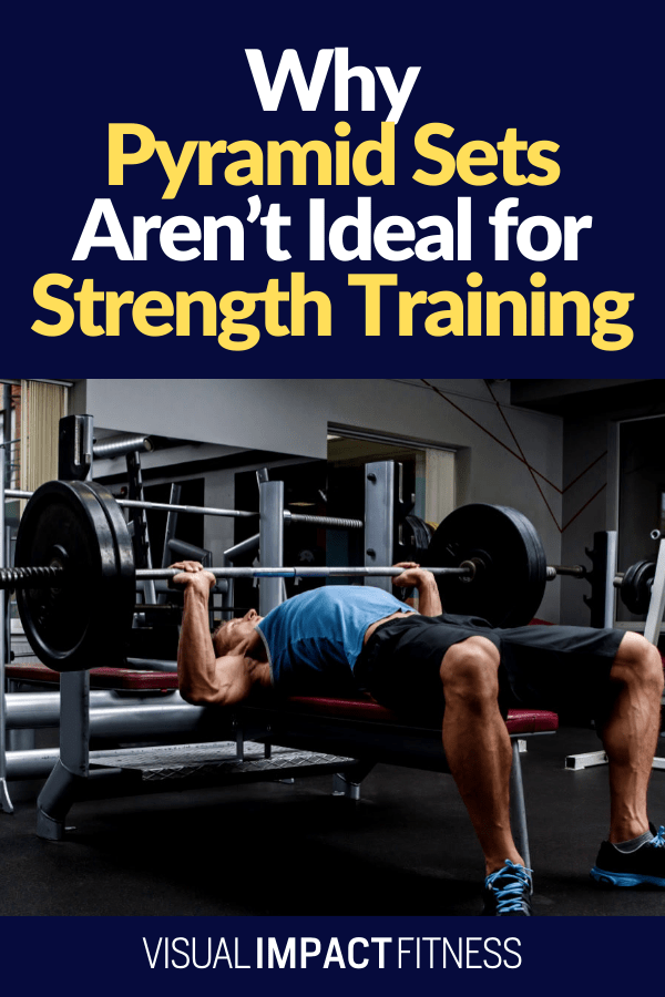 Why Pyramid Sets Aren't Ideal for Strength Training