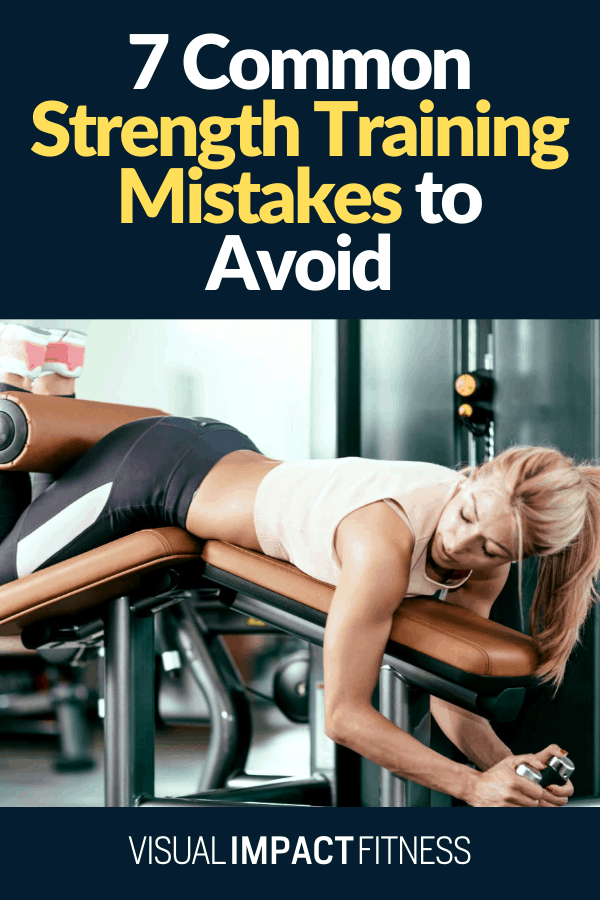 7 Common Strength Training Mistakes to Avoid