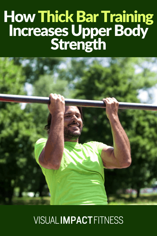 How Thick Bar Training Increases Upper Body Strength