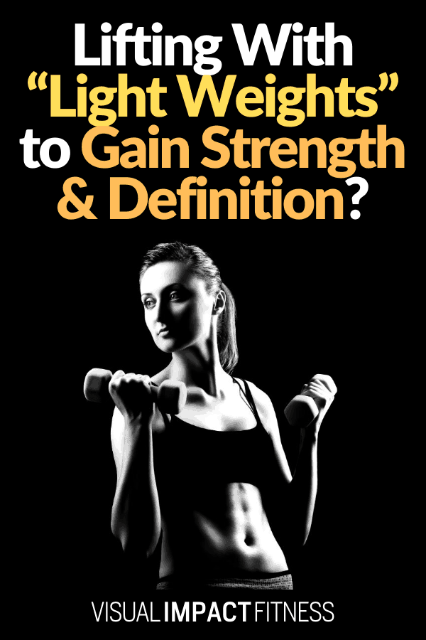"Lifting With ""Light Weights"" to Gain Strength & Definition?"