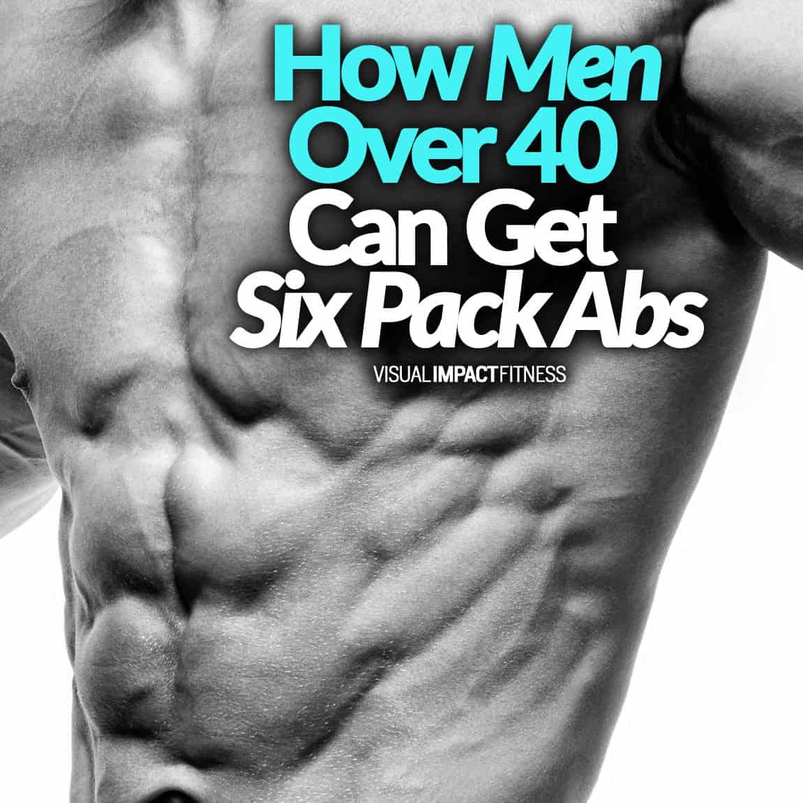 How Men Over 40 Can Get Six Pack Abs