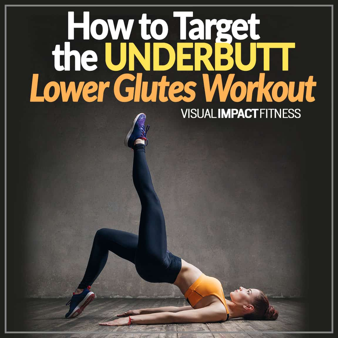 How to Target the UNDERBUTT – Lower Glutes Workout
