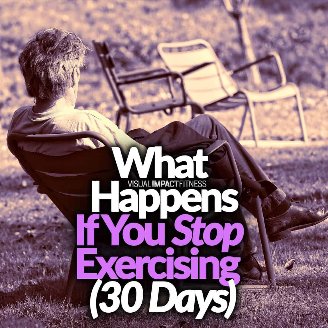 What Happens If You Stop Exercising (30 Days)