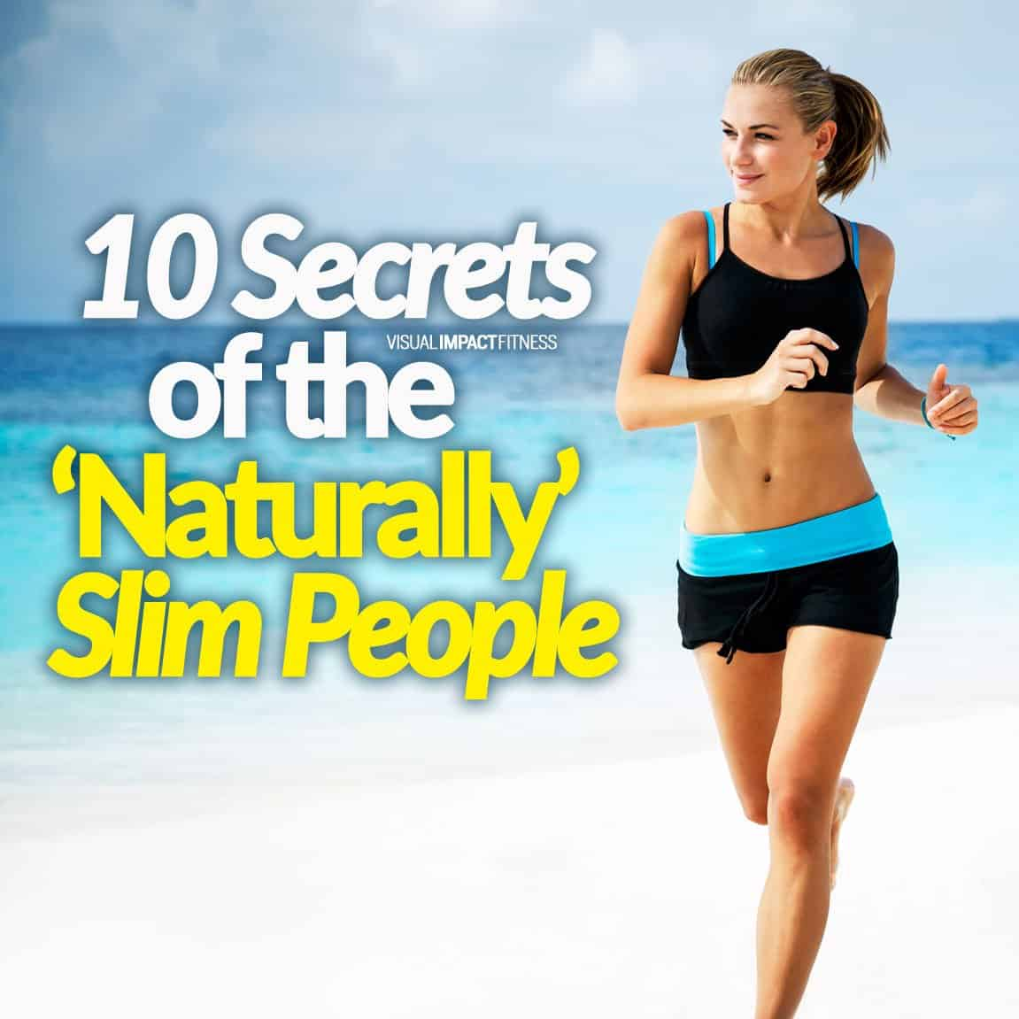 10 Secrets of the 'Naturally' Slim People