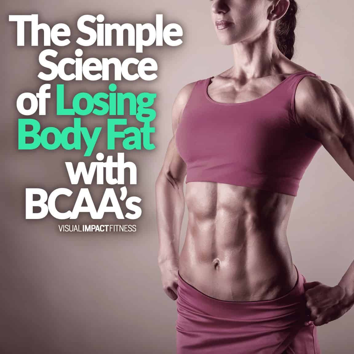 The Simple Science Of Losing Body Fat With BCAA's