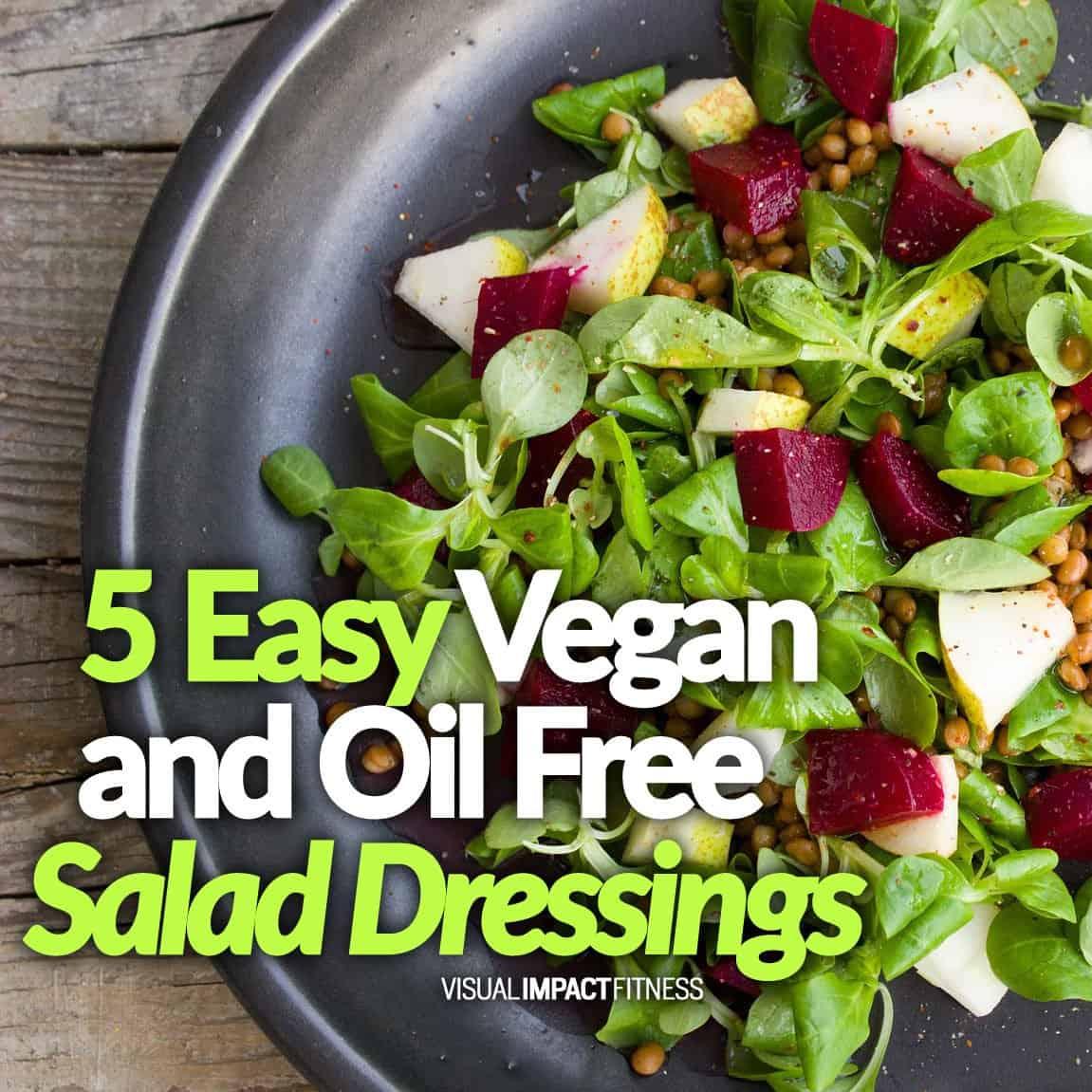 5 Easy Vegan and Oil Free Salad Dressings
