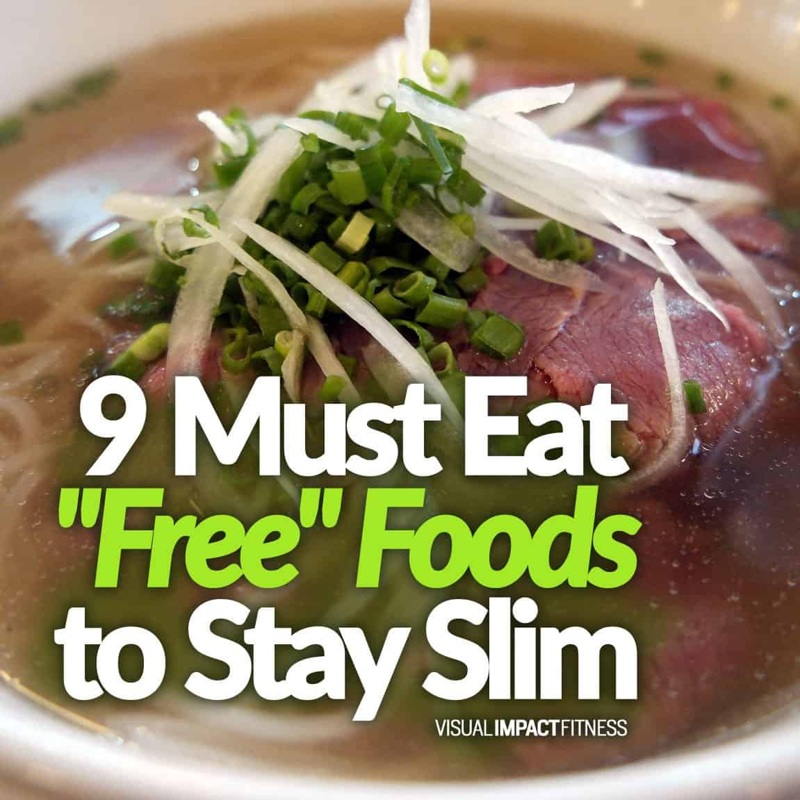 9 Must Eat Free Foods to Stay Slim