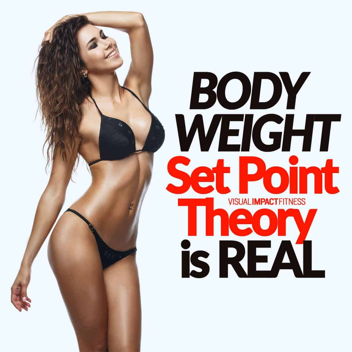 Body Weight Set Point Theory is REAL