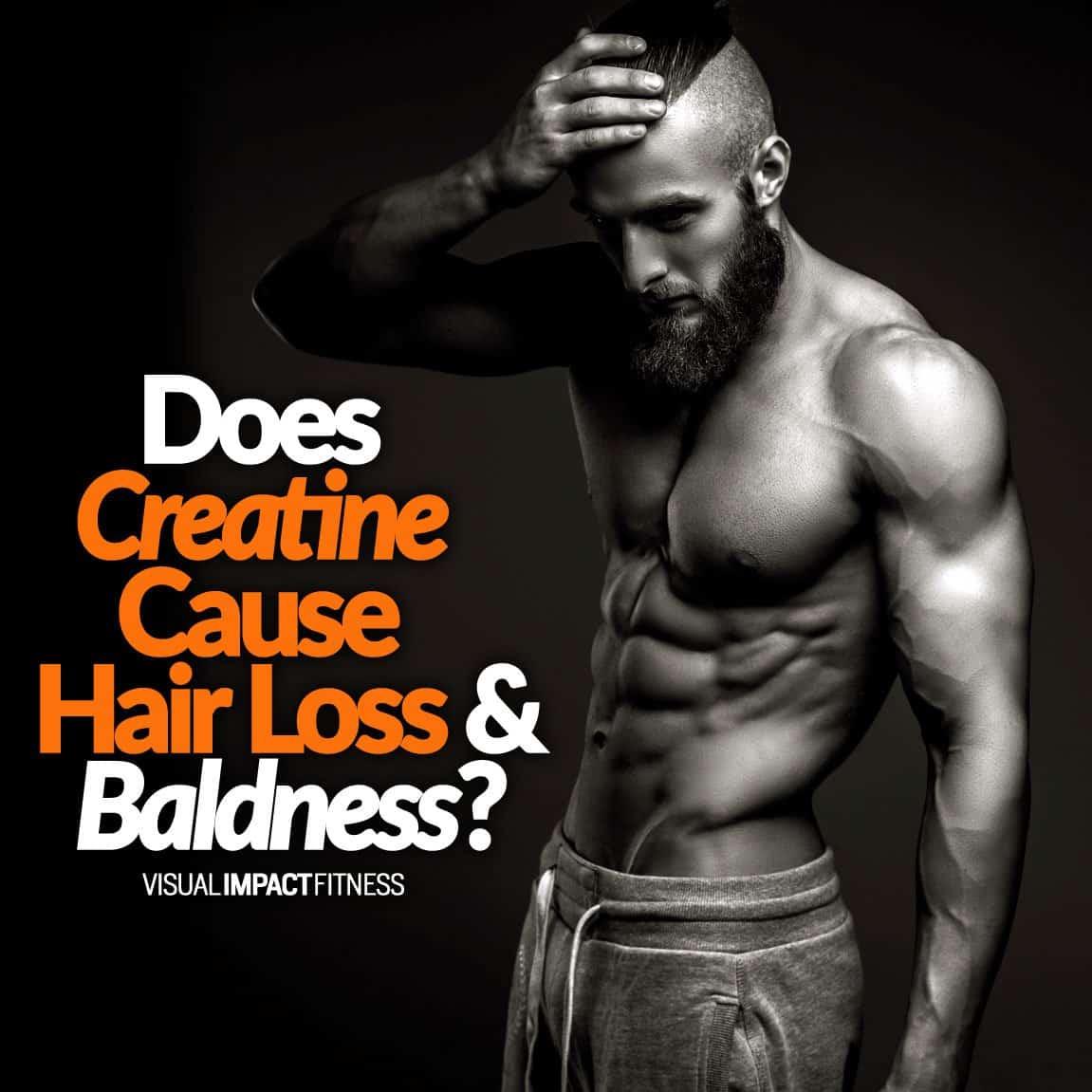 Does Creatine Cause Hair Loss & Baldness