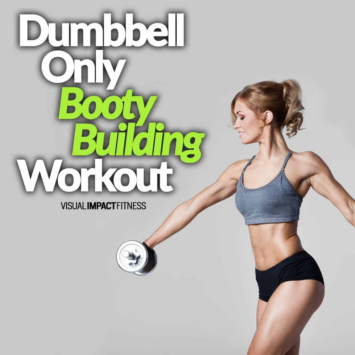 Dumbbell Only Booty Building Workout