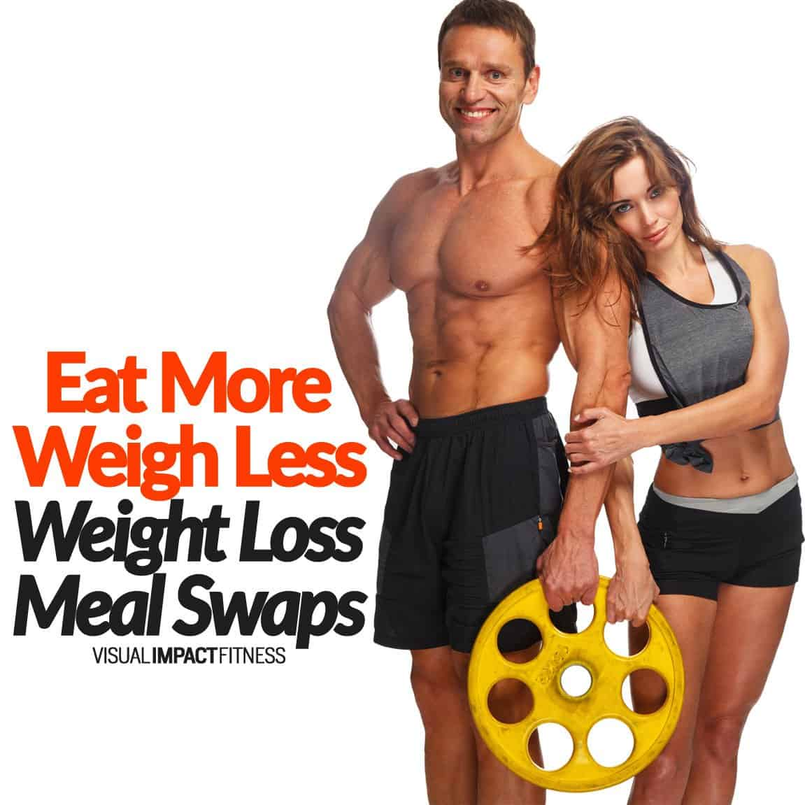 Eat More Weigh Less (Weight Loss Meal Swaps)
