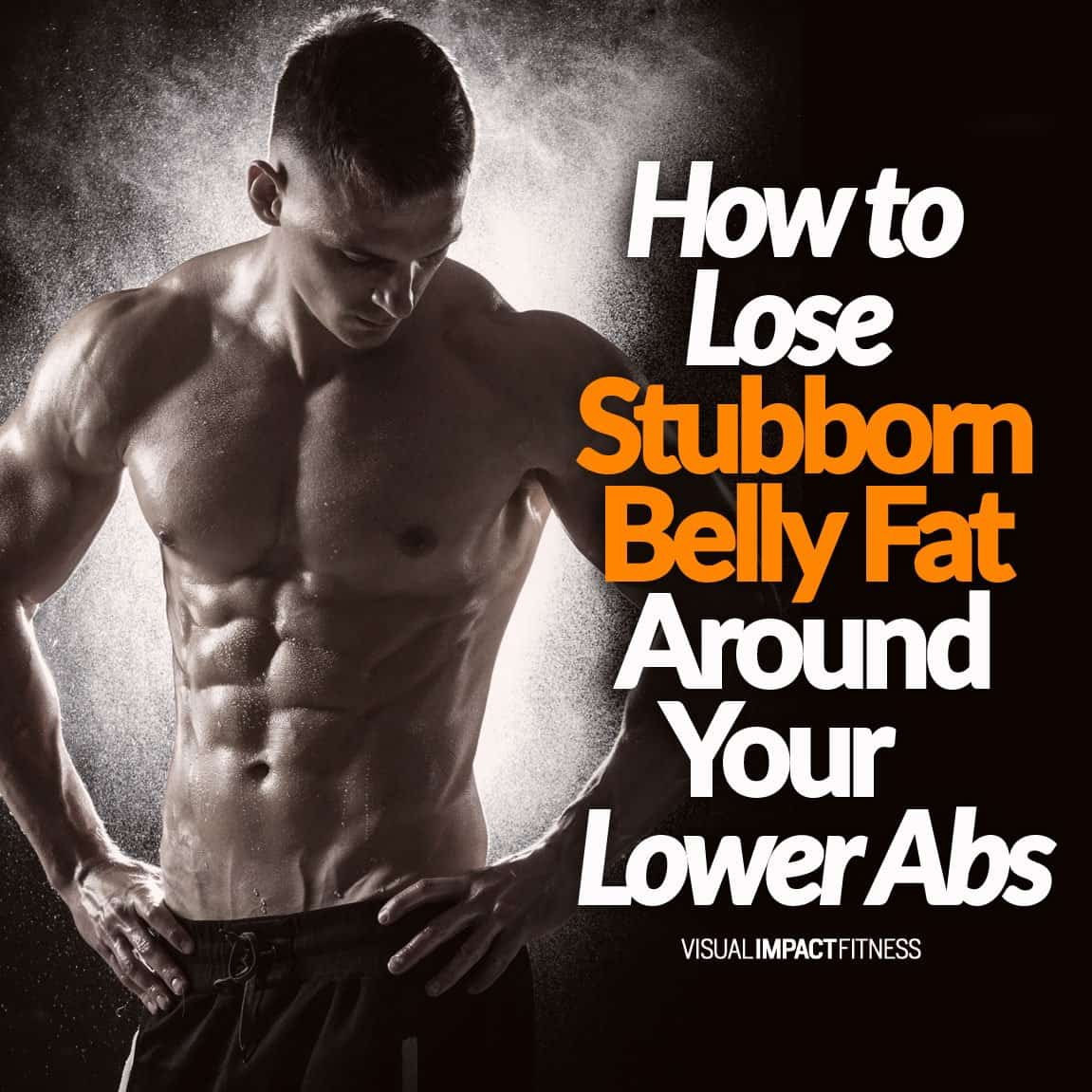 How To Lose Stubborn Belly Fat Around Lower Abs (1)