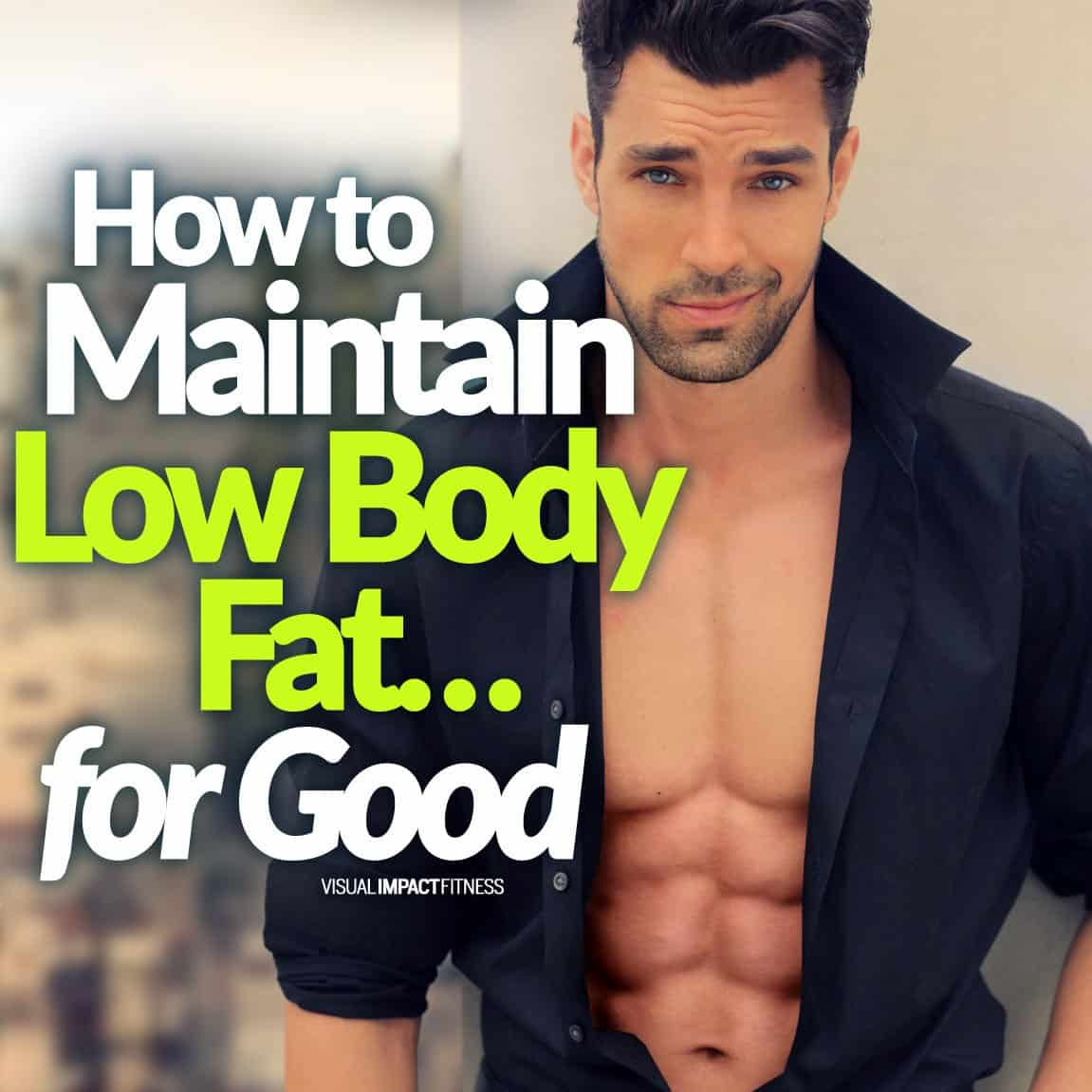 How to Maintain Low Body Fat
