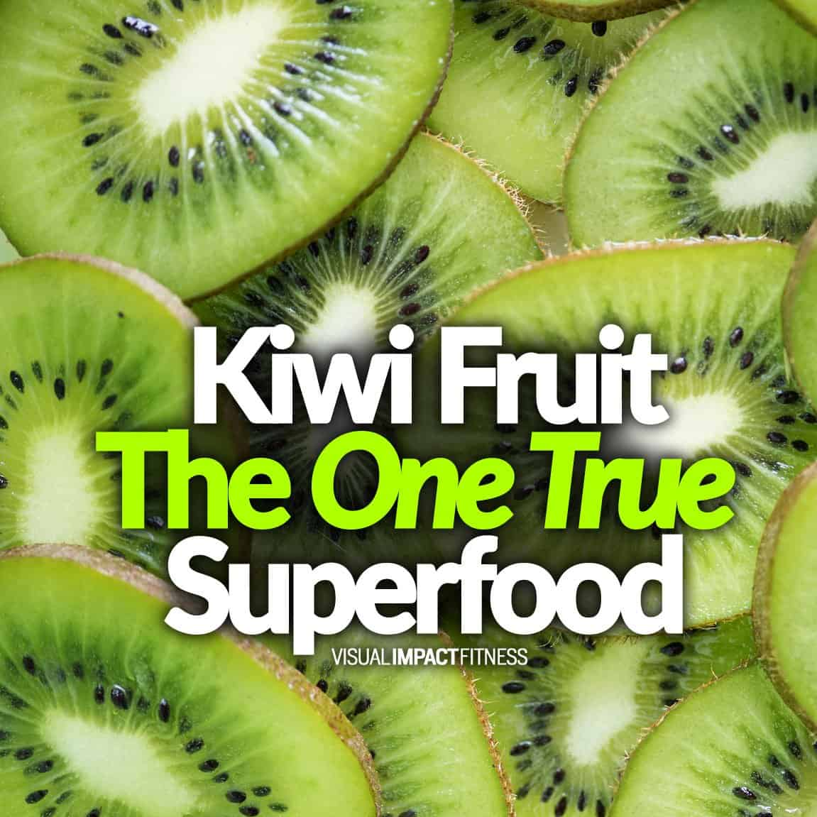 Kiwi Fruit The One True Superfood