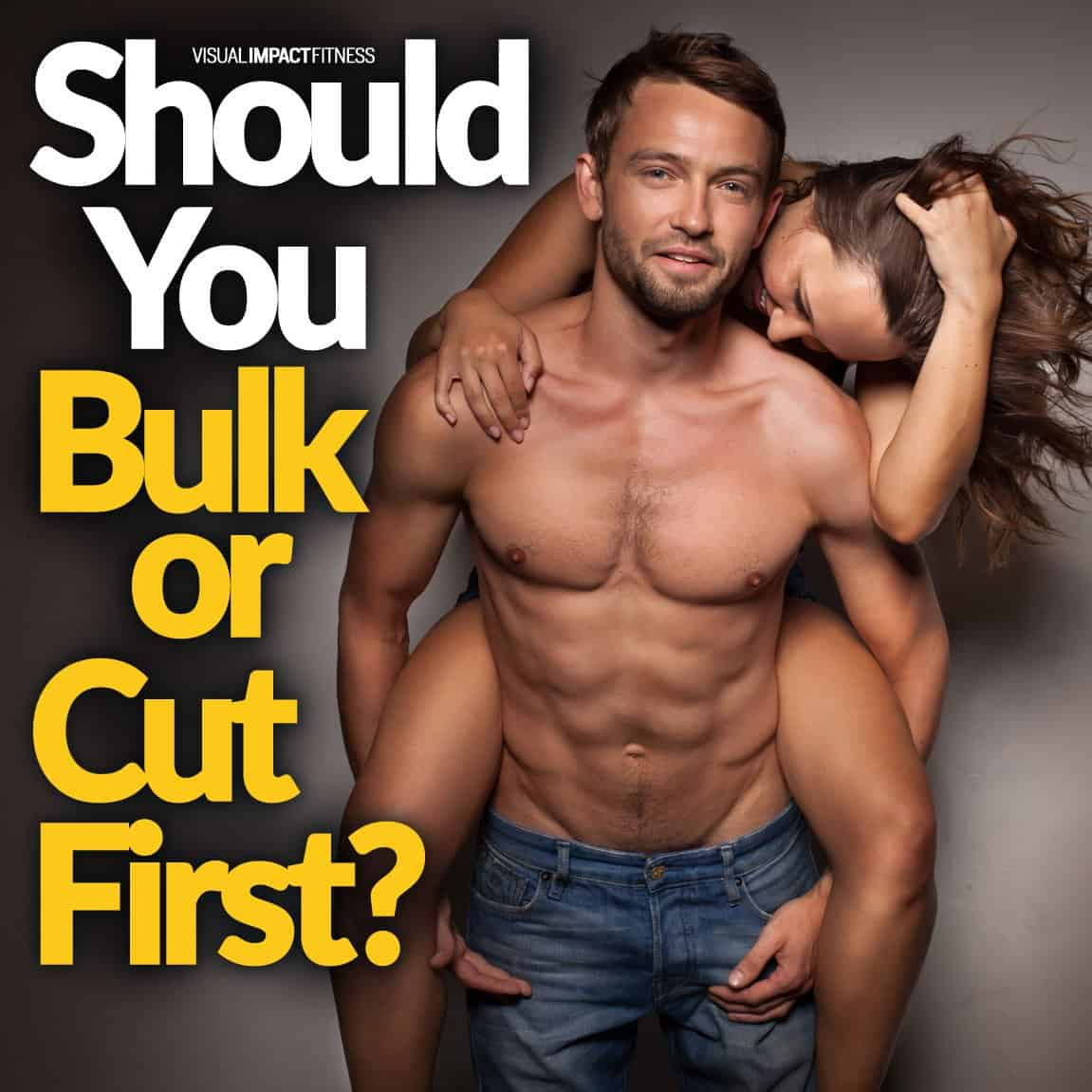 Should You Bulk or Cut First