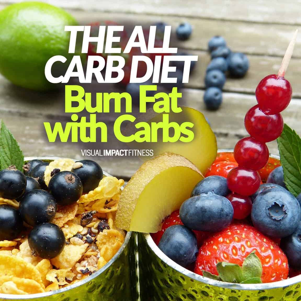 THE ALL CARB DIET (Burn Fat with Carbs)