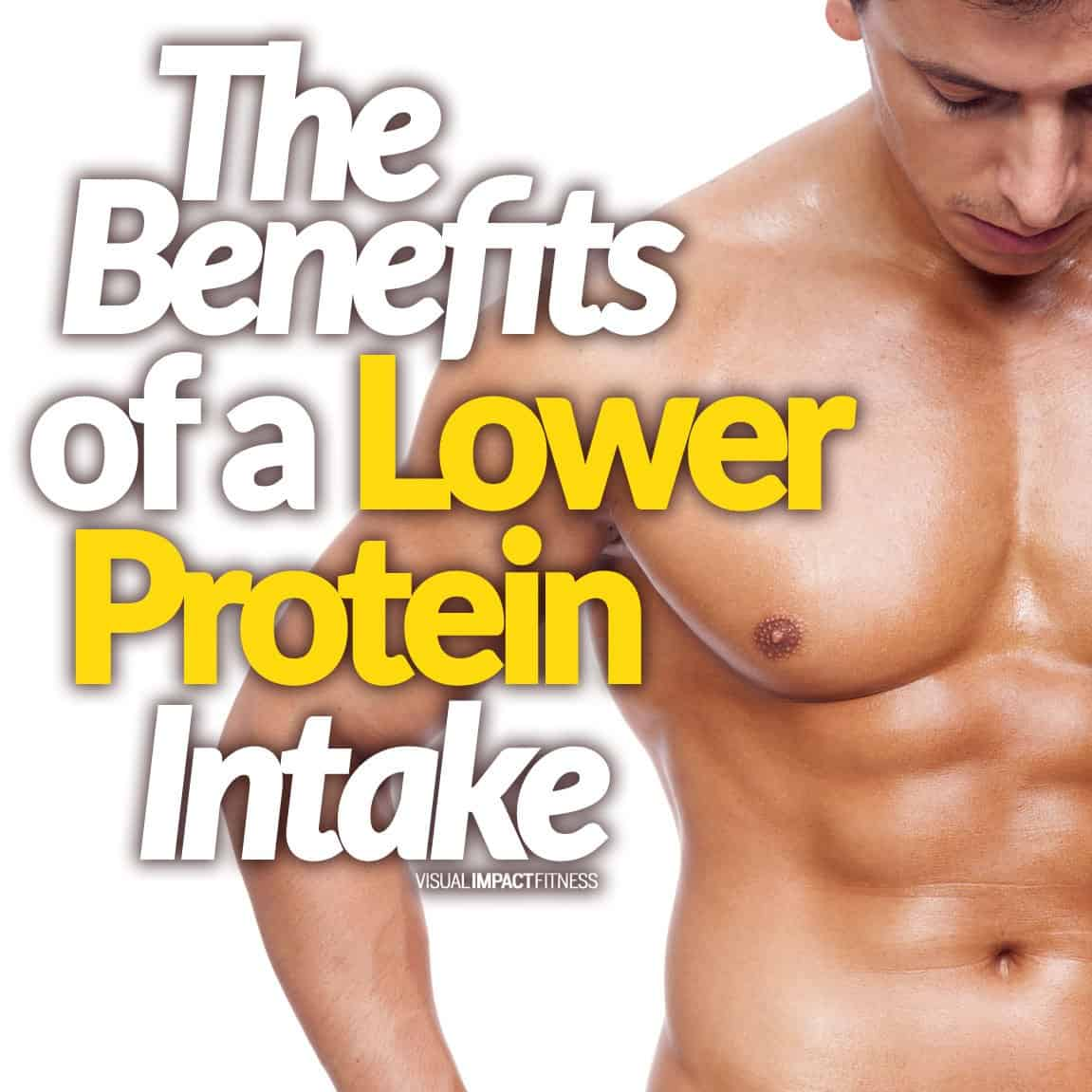 The Benefits of a Lower Protein Intake
