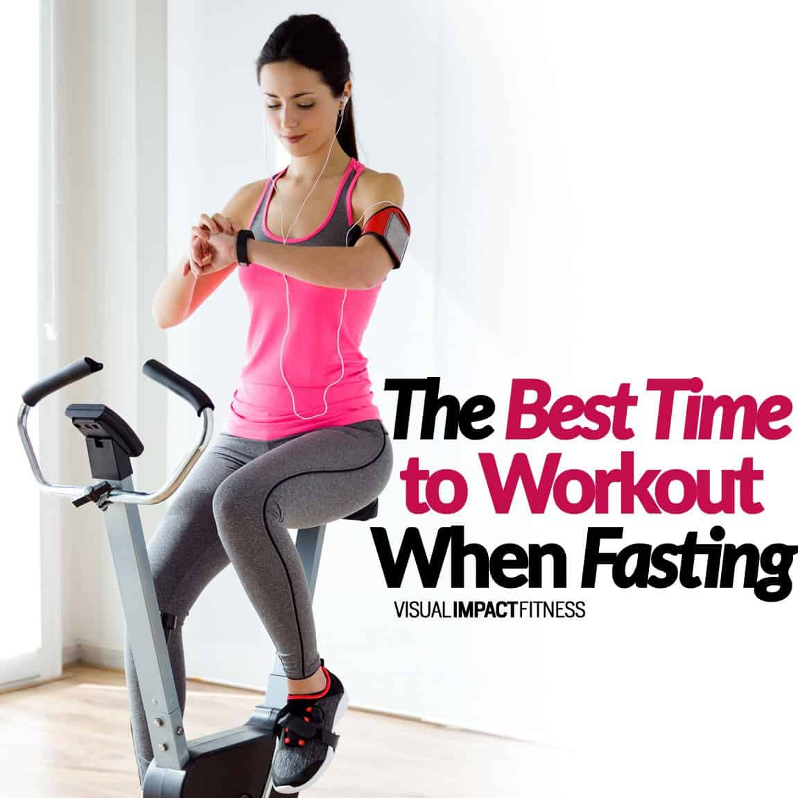 The Best Time to Workout When Fasting