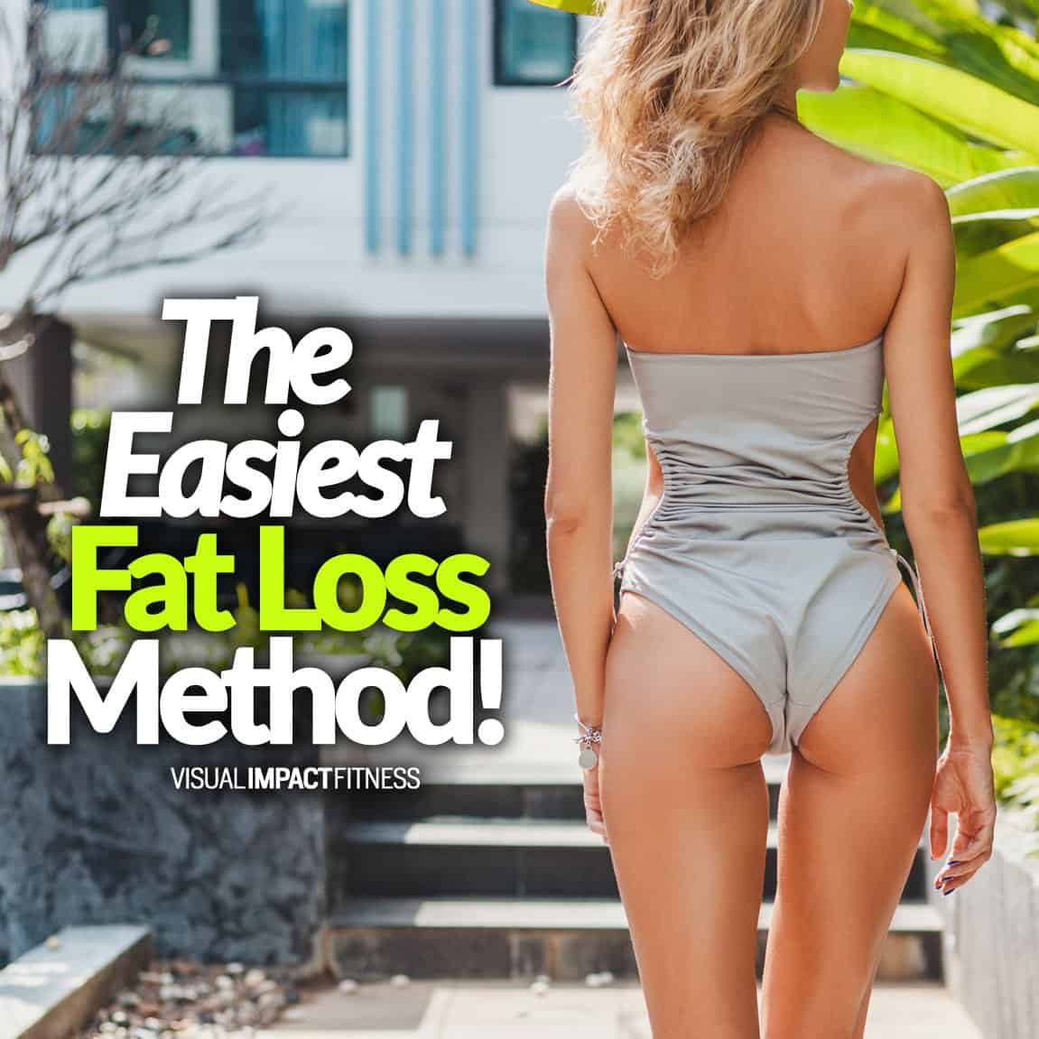 The Easiest Fat Loss Method