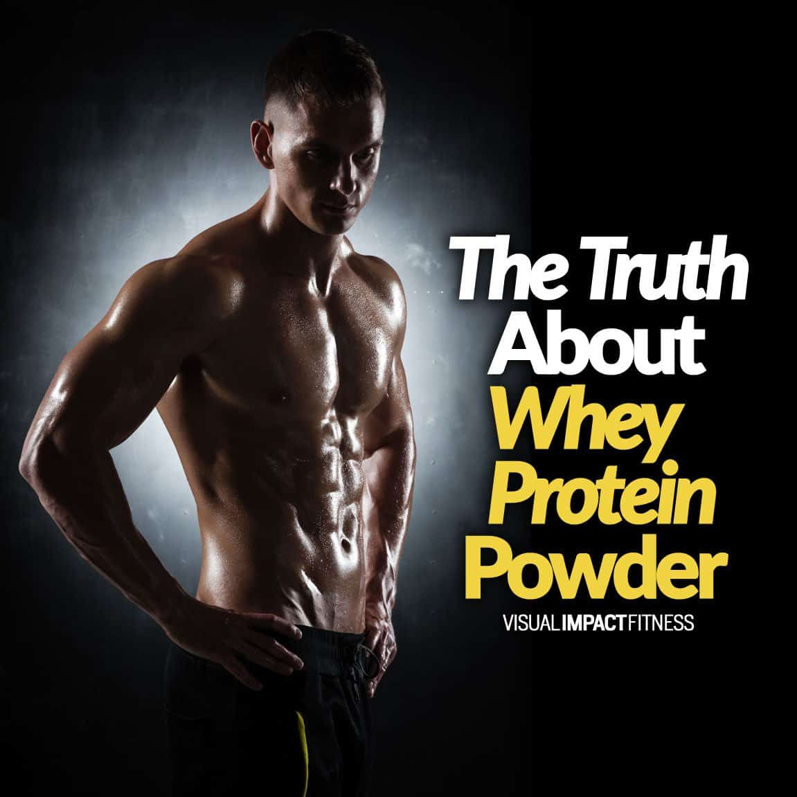 The Truth About Whey Protein Powder