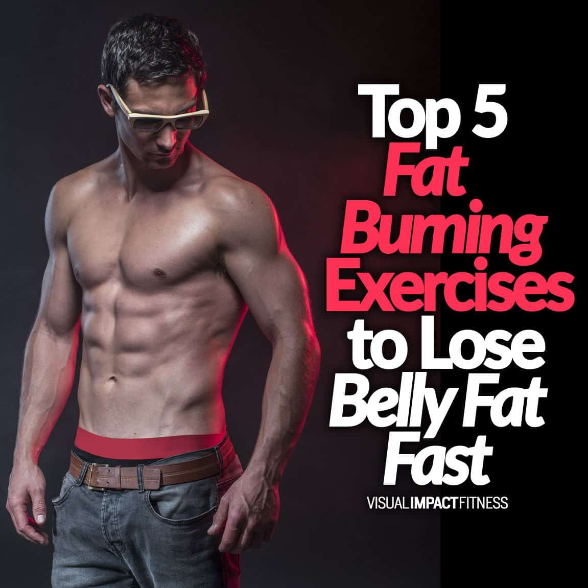Top 5 Fat Burning Exercises to Lose Belly Fat Fast