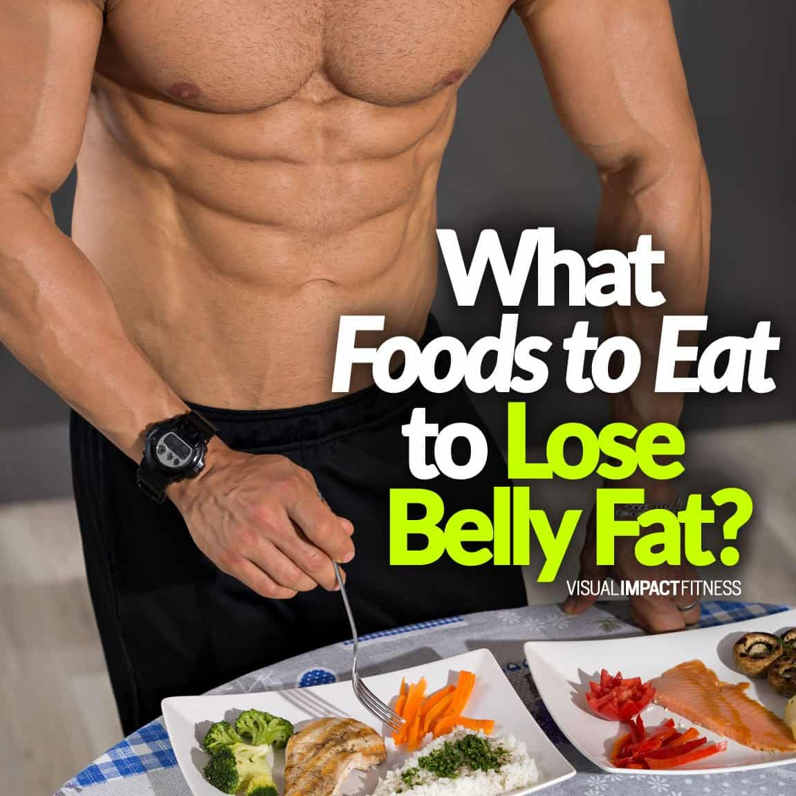 What Foods To Eat To Lose Belly Fat