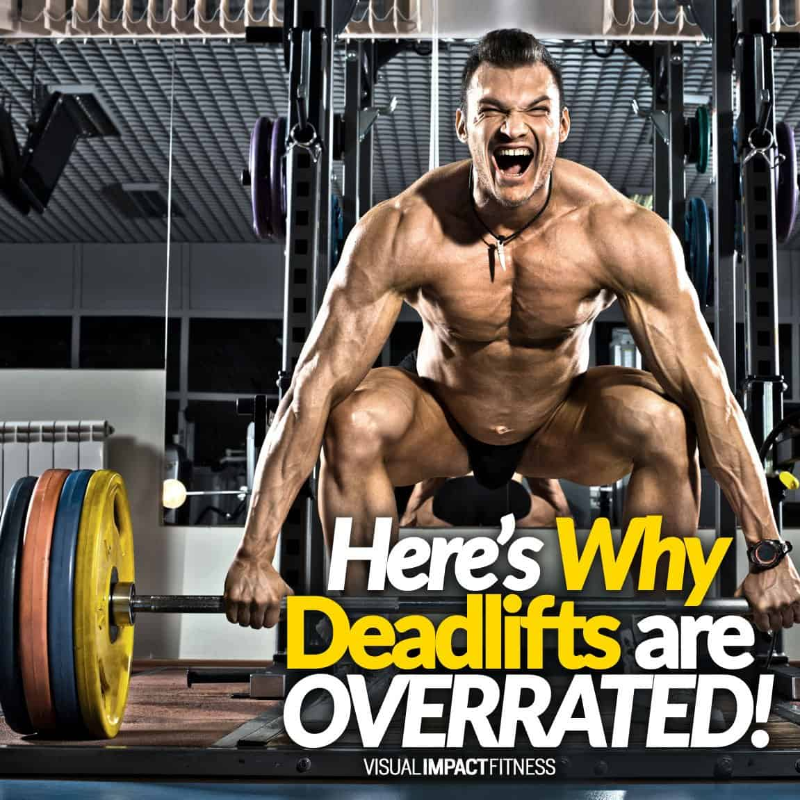 Why Deadlifts are OVERRATED