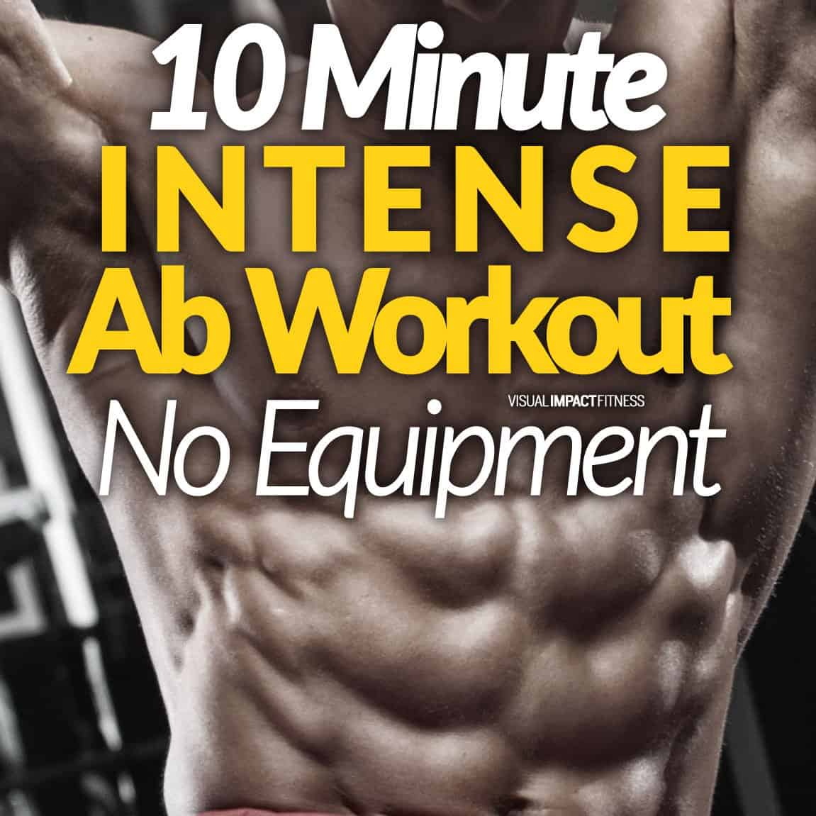10 Minute Intense Ab Workout (No Equipment)