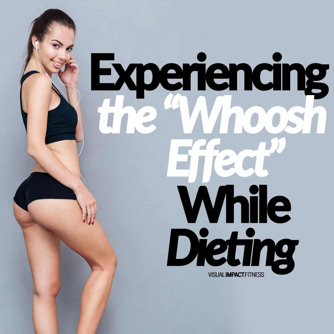 "Experiencing the ""Whoosh Effect"" While Dieting"