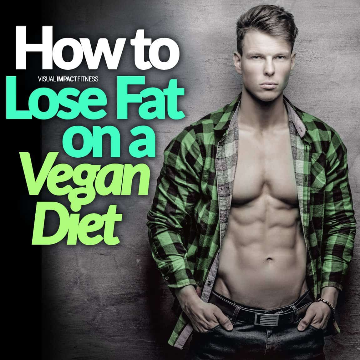 How To Lose Fat on a Vegan Diet