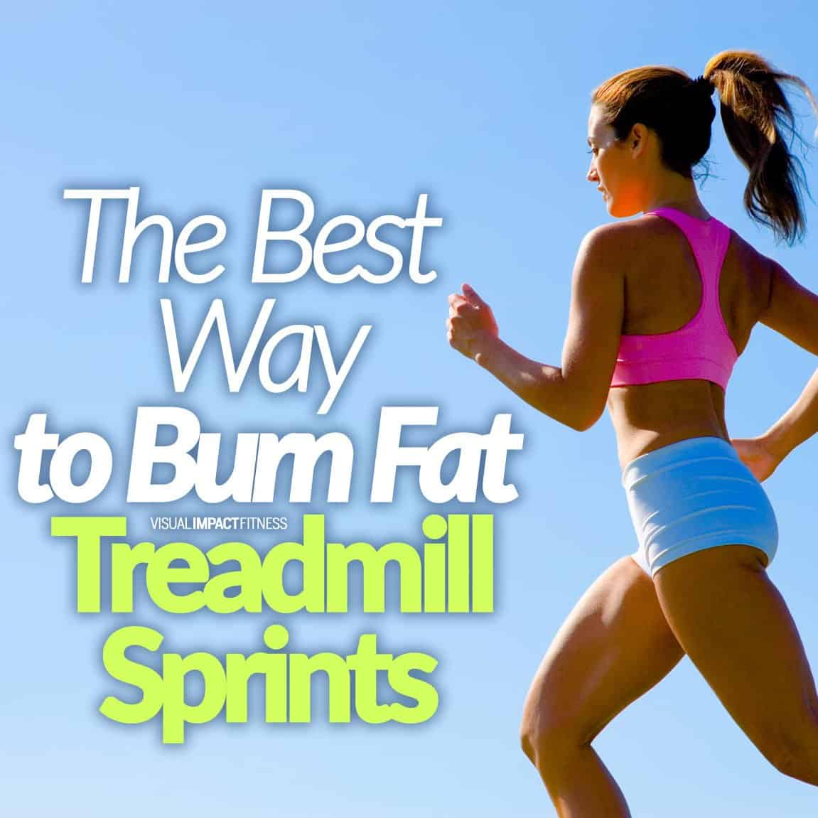 The Best Way to Burn Fat - Treadmill Sprints