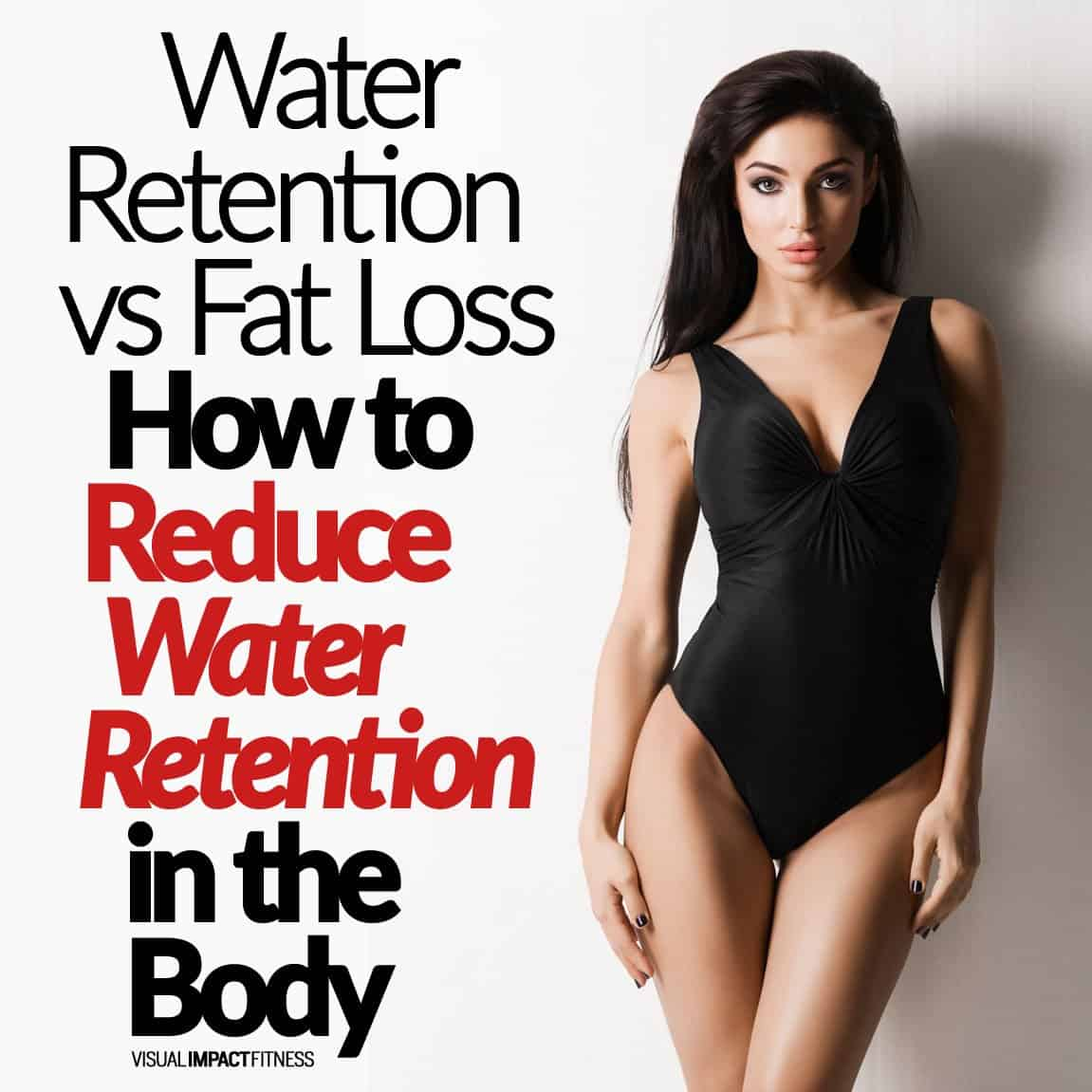 Water Retention vs Fat Loss | How To Reduce Water Retention in The Body