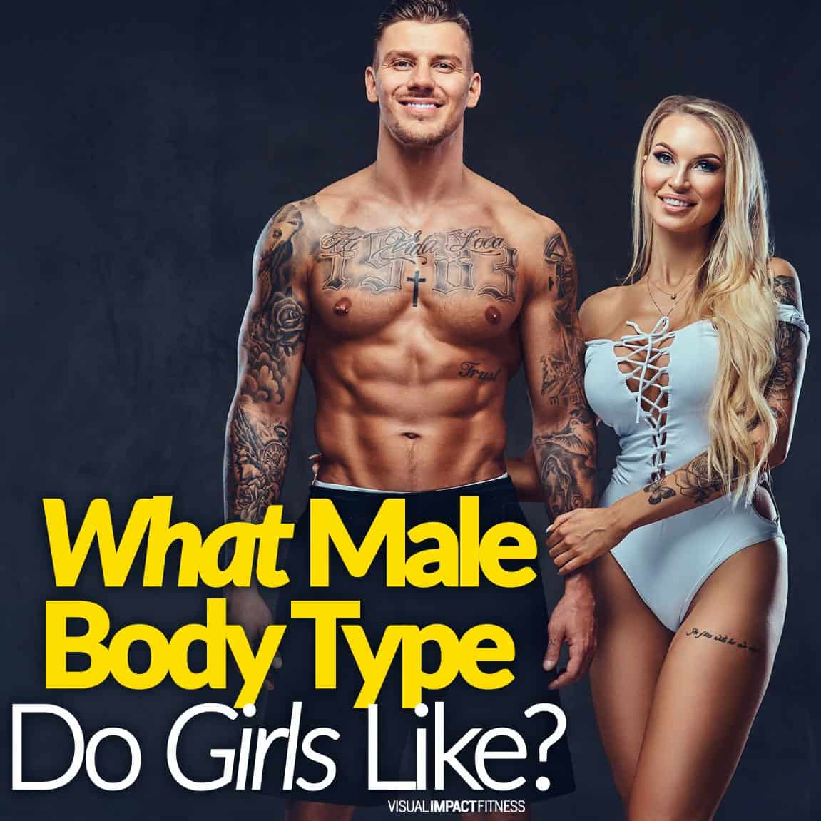 What Male Body Type Do Girls Like