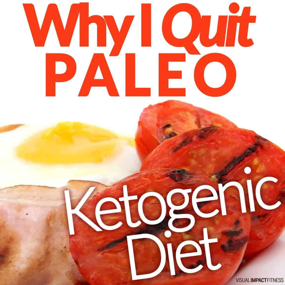 Why I Quit PALEO Ketogenic Diet